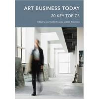 Art Business Today: 20 Key Topics (Handbooks in International Art Business)