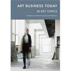 Art Business Today: 20 Key Topics (Handbooks in International Art Business) الكتب الأجنبية