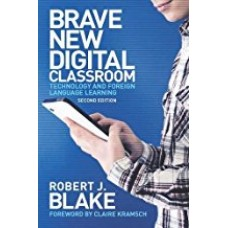 Brave New Digital Classroom, Second Edition: Brave New Digital Classroom: Technology and Foreign  الكتب الأجنبية