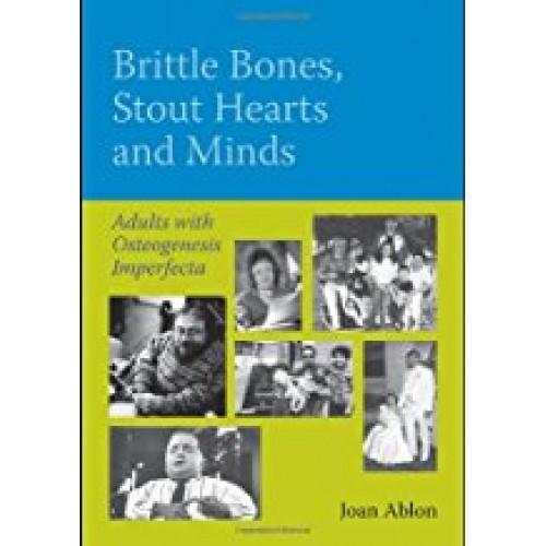 Brittle Bones, Stout Hearts And Minds: Adults With Osteogenesis Imperfecta الكتب الأجنبية