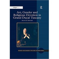 Art, Gender and Religious Devotion in Grand Ducal Tuscany