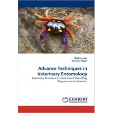 Advance Techniques in Veterinary Entomology: Laboratory Procedures in Veterinary Entomology Diagnosis and exploration