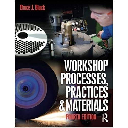 Workshop Processes, Practices and Materials 4ed