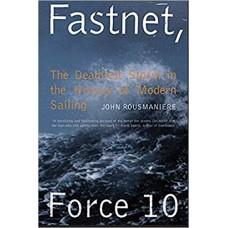 Fastnet, Force 10: The Deadliest Storm in the History of Modern Sailing الكتب الأجنبية