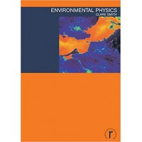 Environmental Physics (Routledge Introductions to the Environment