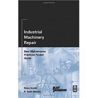 Industrial Machinery Repair: Best Maintenance