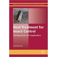 Heat Treatment for Insect Control: Developments and Applications