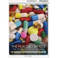 The Placebo Effect: The Power of Positive Thinking Intermediate Book with Online Access (Cambridge Discovery Interactiv) (Cambridge Discovery Interactive Readers)