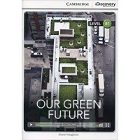 Our Green Future Intermediate Book with Online Access (Cambridge Discovery Interactiv)