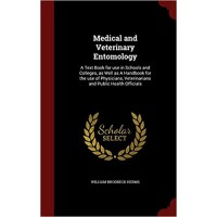Medical and Veterinary Entomology: A Text Book for use in Schools and Colleges, as Well as A Handbook for the use of Physicians, Veterinarians and Public Health OfficialsHardcover– August 12, 2015