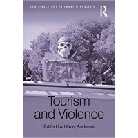 Tourism and Violence (New Directions in Tourism Analysis)