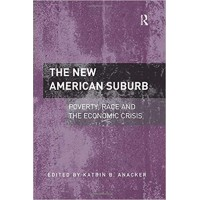 The New American Suburb: Poverty, Race and the Economic Crisis