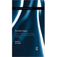 The Milne Papers: Volume II: The Royal Navy and the Outbreak of the American Civil War, 1860-1862 (Navy Records Society Publications)