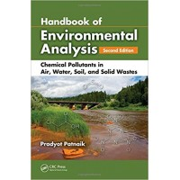 Handbook of Environmental Analysis: Chemical Pollutants in Air, Water, Soil, and Solid Wastes