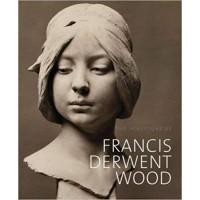 The Sculpture of Francis Derwent Wood (British Sculptors and