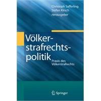 Völkerstrafrechtspolitik: Praxis des Völkerstrafrechts (German Edition)