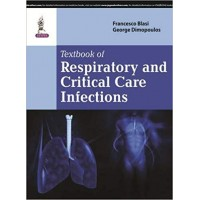 Textbook of Respiratory and Critical Care Infections1st Edition