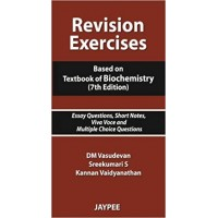 Revision Exercises, Based on Textbook of Biochemistry: Essay Questions, Short Notes, Viva Voce and Multiple Choice Questions